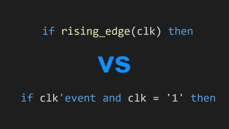 (clk'event and clk = '1') vs rising_edge(clk)