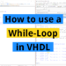 How to use a While-Loop in VHDL